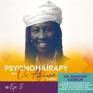 psychohairapy with Afia Mbilishaka and guest Mawiyah Kambon